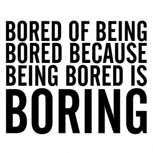 Plictisit de plictiseala